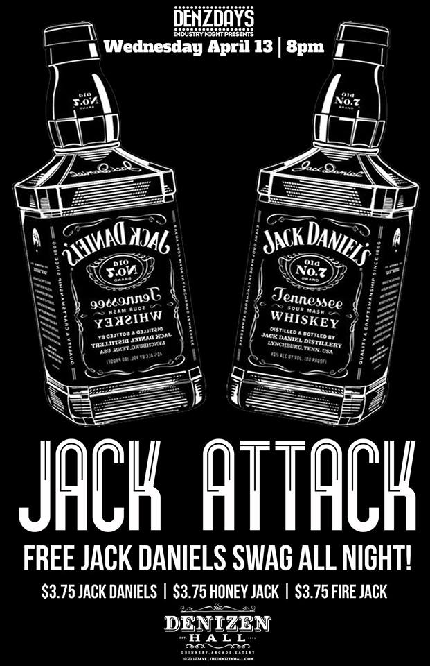 jack attack party free jack daniels swag all night the denizen hall
