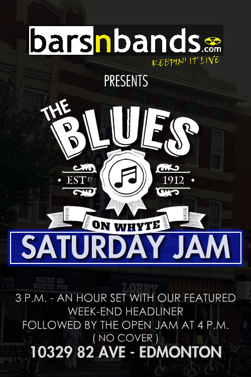 Barsnbands.com presents : Blues on Whyte Saturday Jam