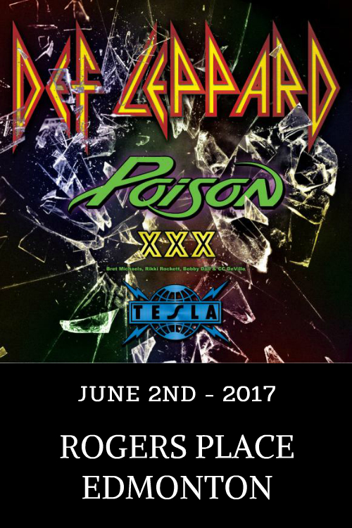 DEF LEPPARD - 2017 North American Tour w/ POISON & TESLA EDMONTON - JUNE 2 2017