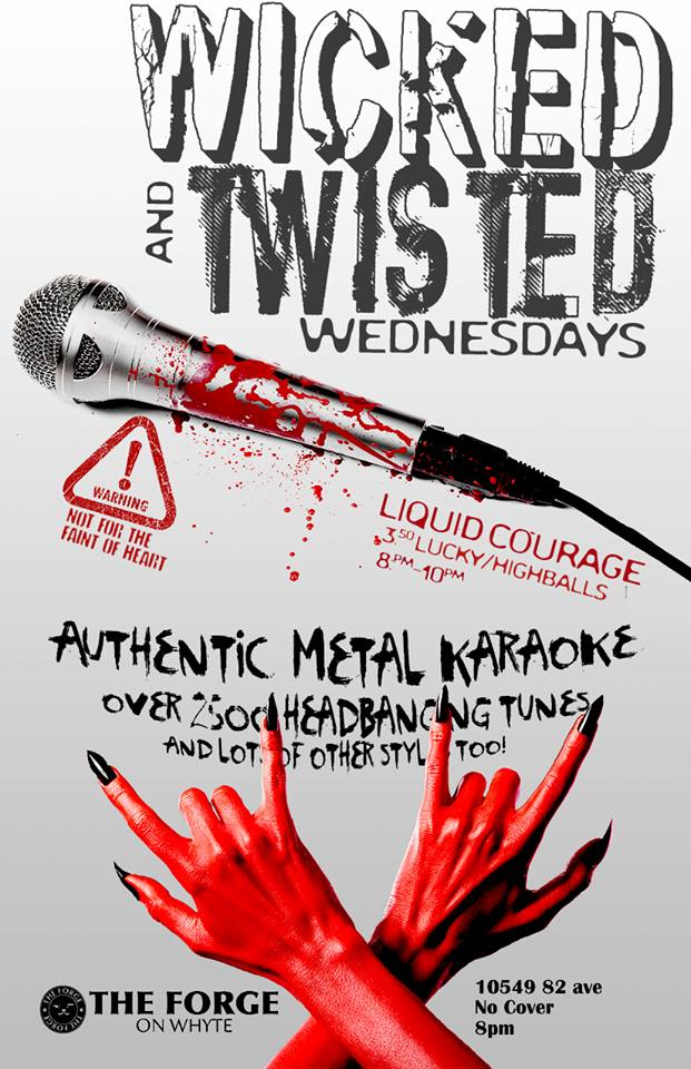 Wicked and Twisted Wednesdays - Authentic Metal Karaoke @ The Forge