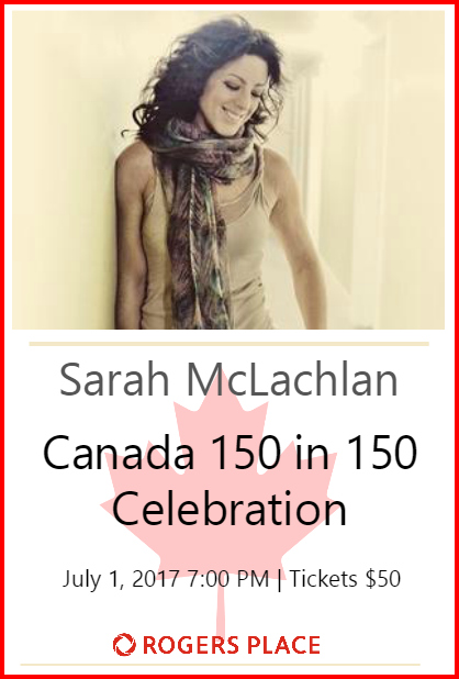 Canada 150 in 150 ft. Sarah McLachlan @ Rogers Place