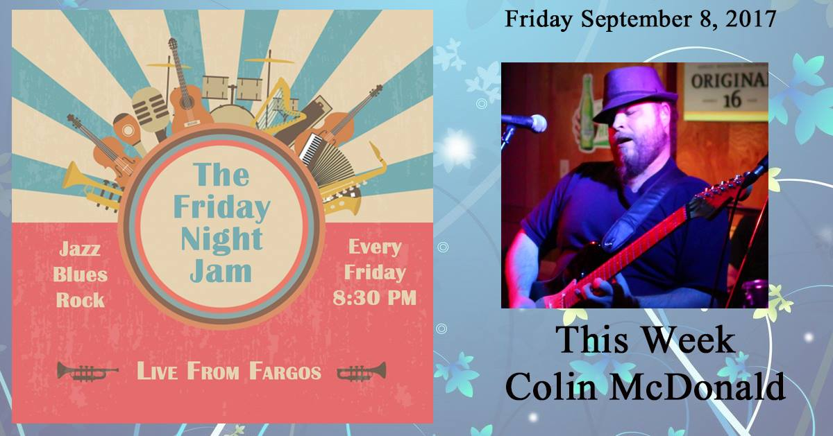 The Friday Night Jam Opening Day feat. Colin McDonald @ Fargos Capilano