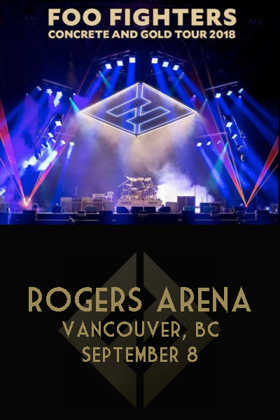 Foo Fighters - Concrete and Gold Tour 2018 @ Rogers Arena Vancouver