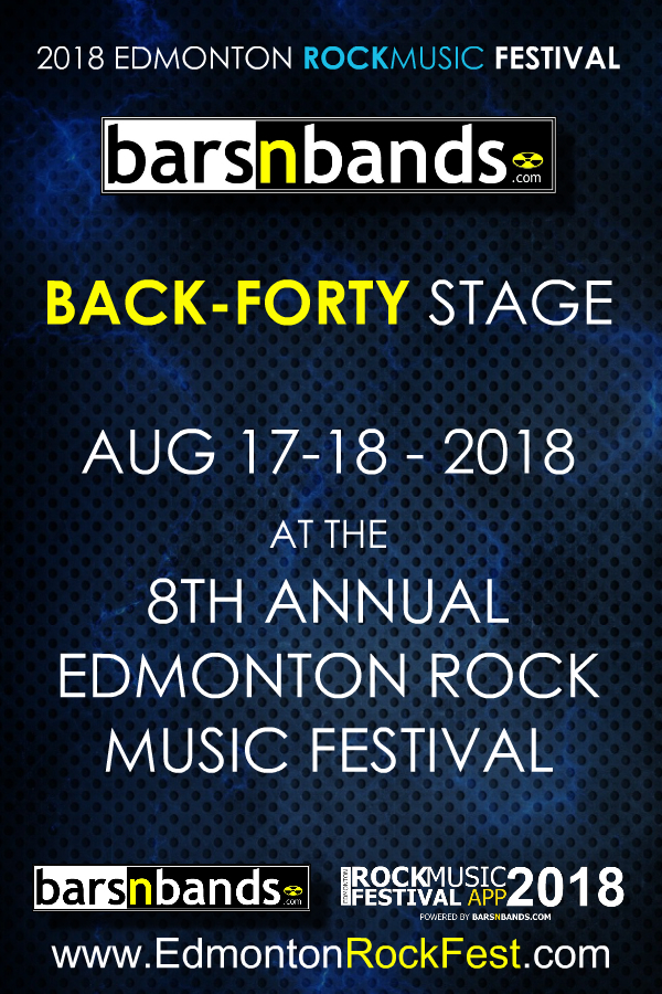 8th Annual Edmonton Rock Music Festival - Barsnbands.com Back-Forty Stage 2018