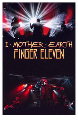 I Mother Earth & Finger Eleven at Better Than Fred's