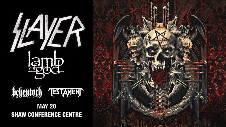 Slayer with guests Lamb of God, Behemoth, and Testament - Shaw Conference Centre
