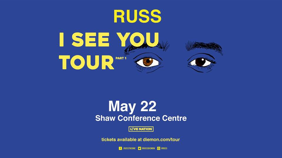 RUSS: I SEE YOU TOUR PART 1 @ The Shaw Conference Centre