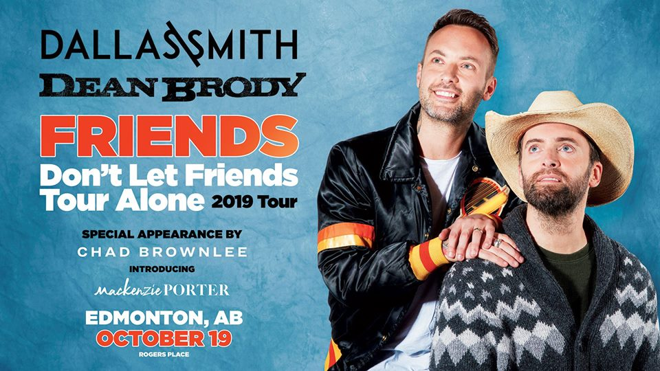 Dallas Smith and Dean Brody-Friends Don't Let Friends Tour Alone 2019 @ Rogers Place