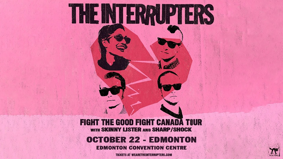 The Interrupters @ The Edmonton Convention Centre