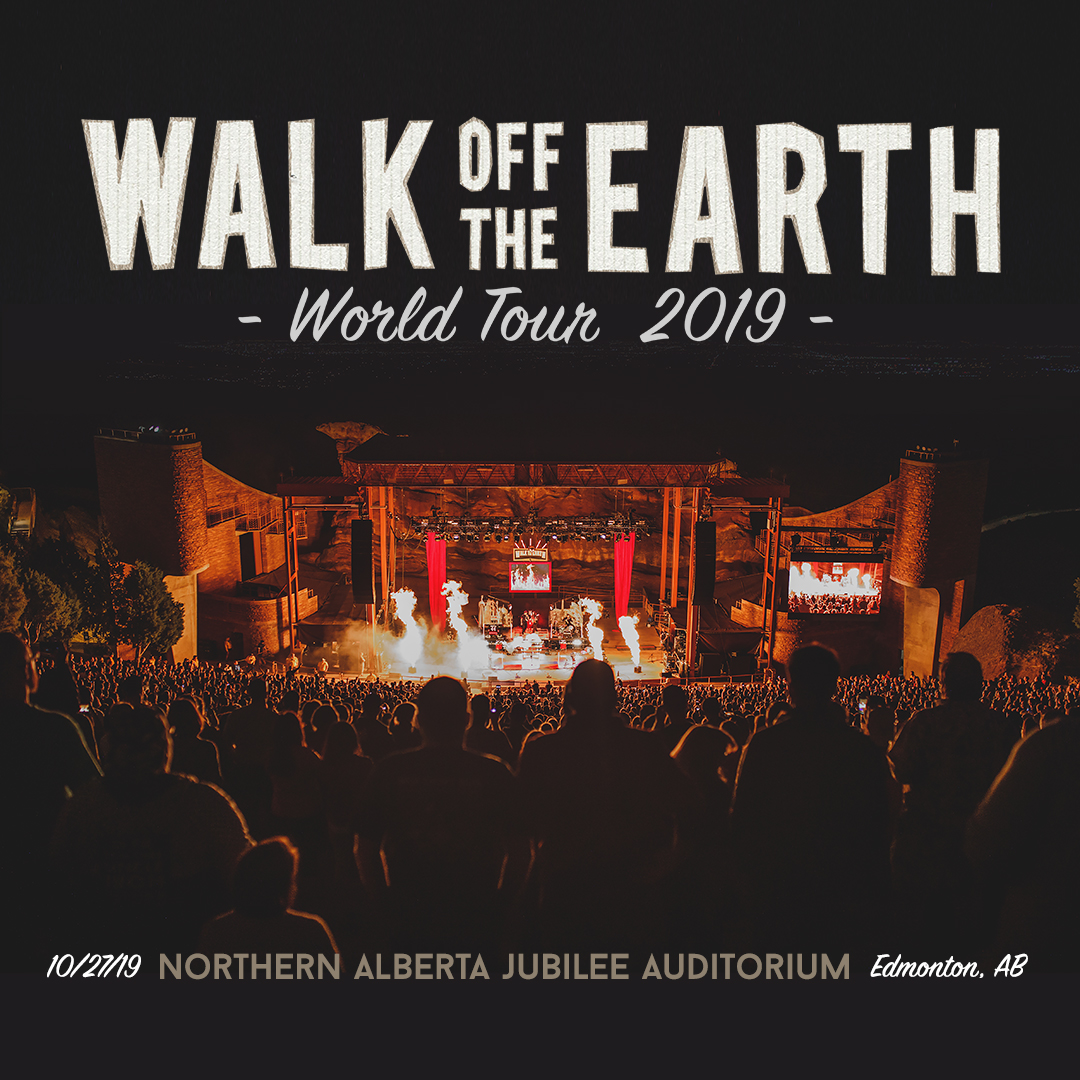 Walk off the Earth with Guests @ The Jubilee Auditorium Edmonton