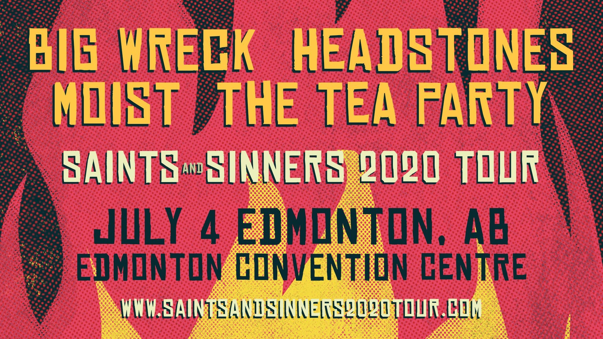 SAINTS AND SINNERS TOUR 2020 FEATURING Big Wreck - Headstones - Moist - The Tea Party