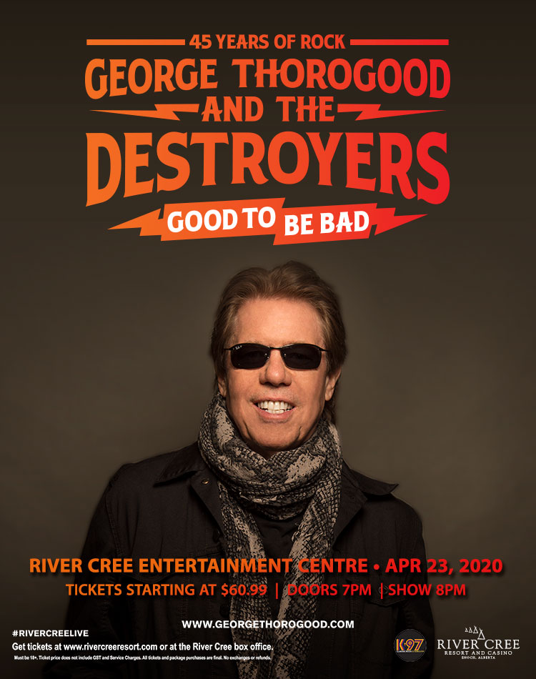 GEORGE THOROGOOD AND THE DESTROYERS @ River Cree Resort and Casino