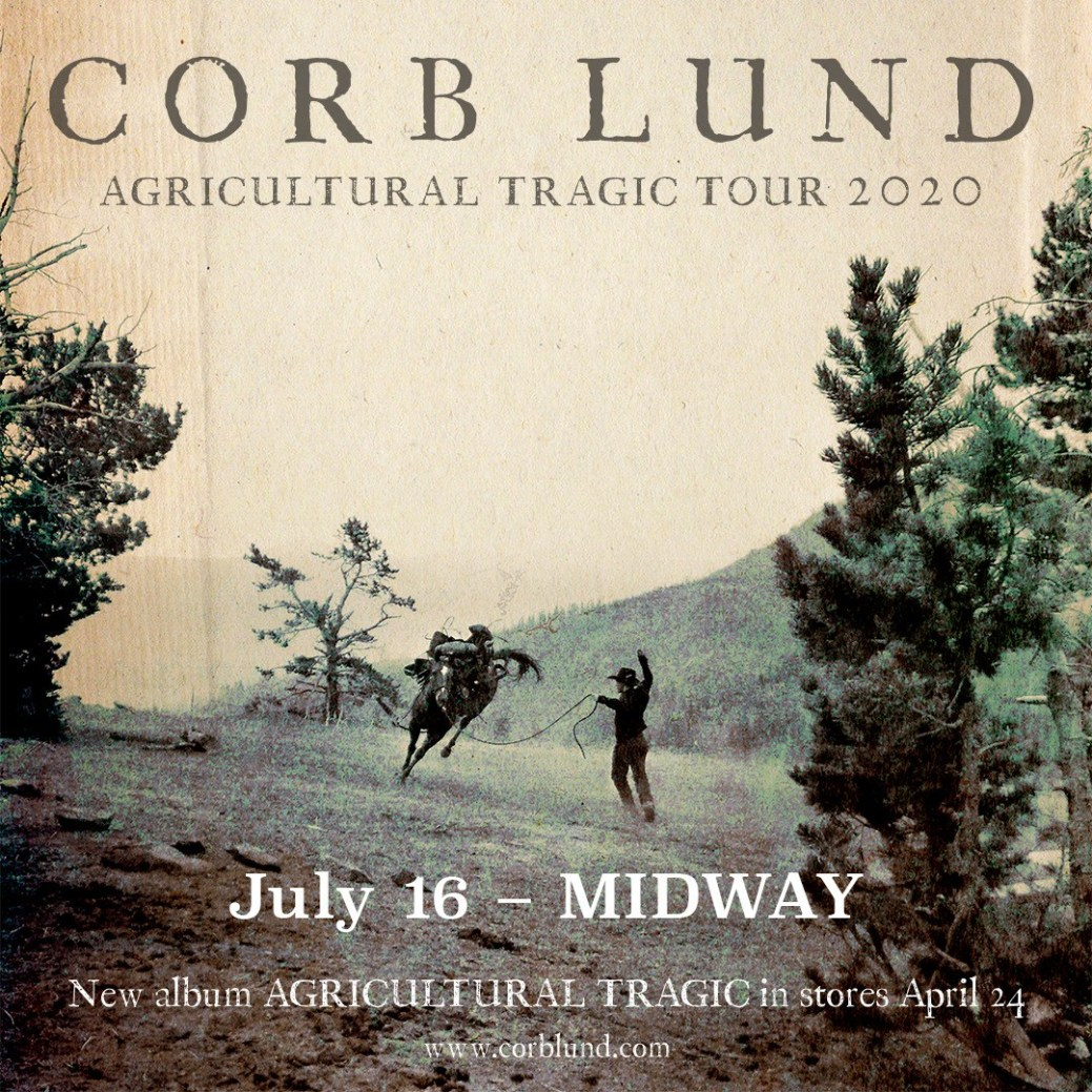 LIVE NATION PRESENTS  Corb Lund: Agricultural Tragic Tour 2020  @ Midway Bar